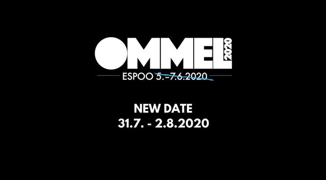 Ommel 2020 will be postponed. The event will be held 31.7.–2.8.2020